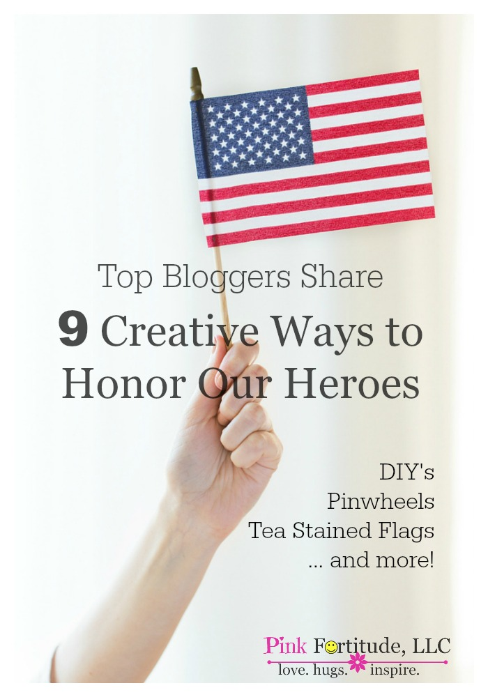 9 Creative Ways to Honor Our Heroes